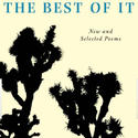"""The Best of It: New and Selected Poems"""