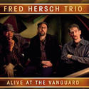 Fred Hersch Trio: 'Alive at the Vanguard' (Palmetto Records)