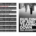 "<b>""Hearts of the City,"" </b>by Herbert Muschamp (Knopf), November, and <b>""Building Up and Tearing Down,"" </b>by Paul Goldberger (Monacelli), October"