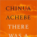 'There Was a Country: A Personal History of Biafra' by Chinua Achebe