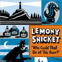 'Who Could That Be at This Hour?' by Lemony Snicket