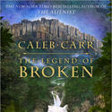 'The Legend of Broken' by Caleb Carr