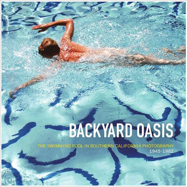 The Jacket Cover Of The Exhibit Book For Backyard Oasis The Swimming Pool In Southern