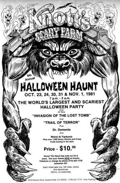 "The 1981 Knott's Scary Farm poster bills the event as the ""world's largest and scariest Halloween party,"" featuring appearances by Dr. Demento and Weird Al Yankovic."