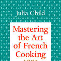 "''Mastering the Art of French Cooking,"" by Julia Child"