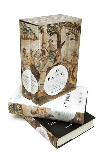 <strong>On Politics</strong><br>  <strong>Alan Ryan</strong><br>  Liveright, $75 boxed<br>  A monumental two-volume history of Western political thought that suggests how great thinkers such as Plato, Hobbes and Marx reflected their times and what they offer us now.<br>