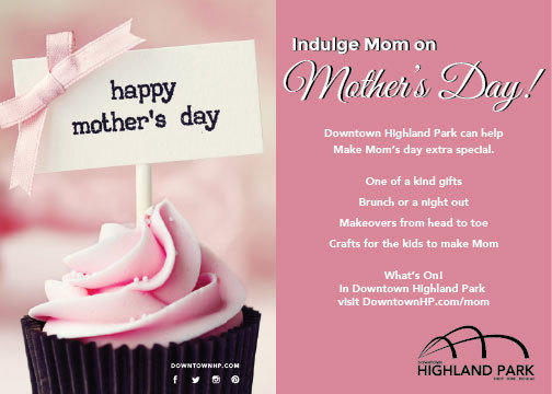 MAKE MOTHER'S DAY MEMORABLE IN DOWNTOWN HIGHLAND PARK ...