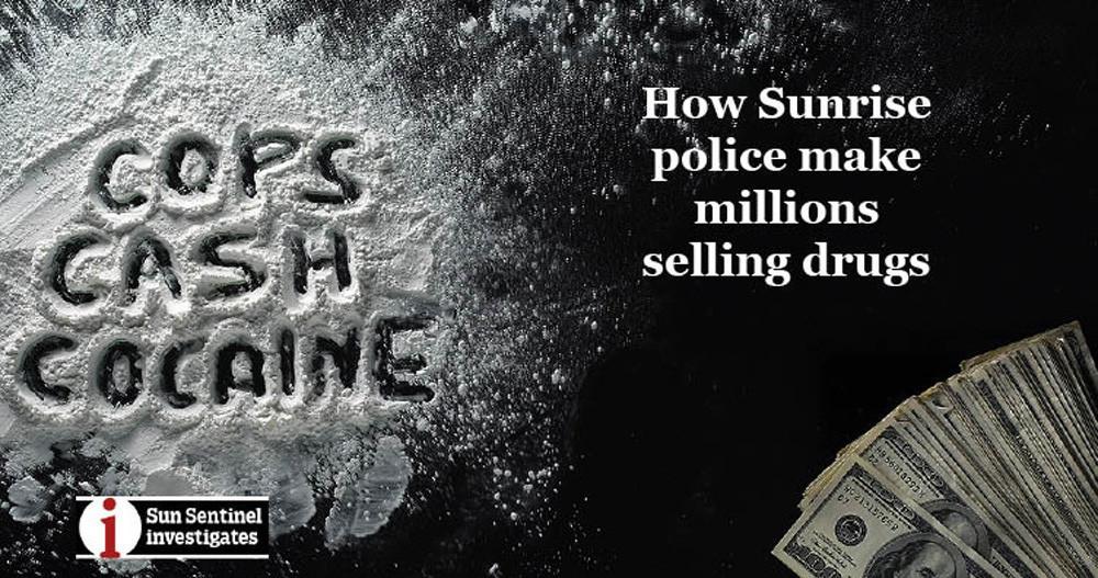 cops cash cocaine how sunrise police make millions selling drugs