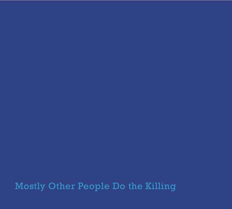 5a6ece6a180743 UNDERRATED  Mostly Other People Do the Killing s