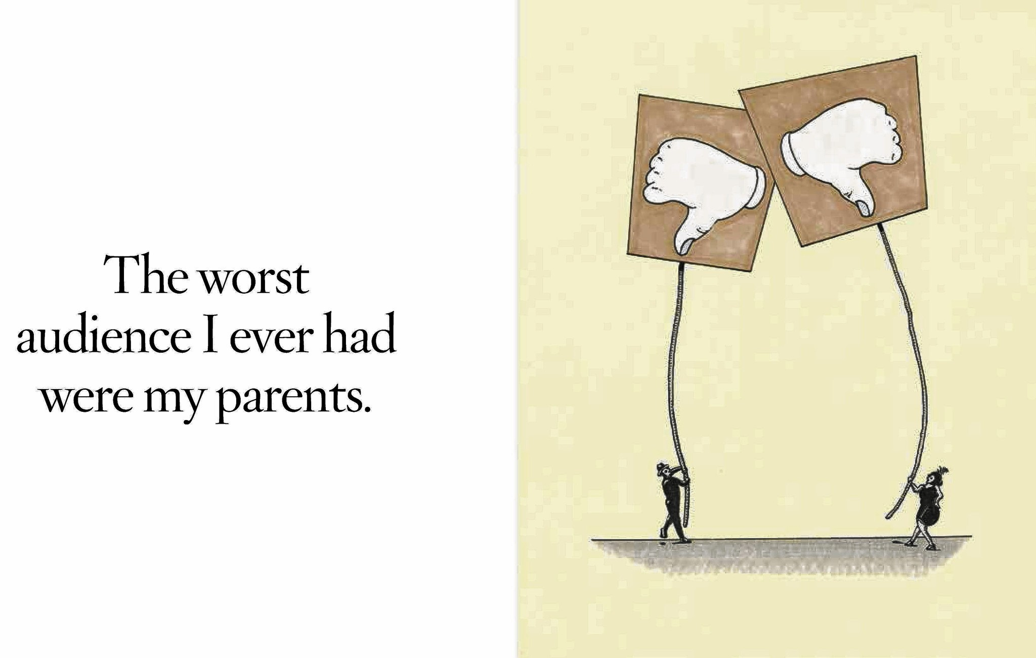 The worst audience I ever had were my parents' - Baltimore Sun