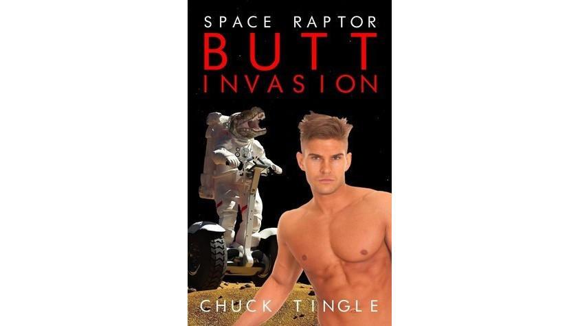 Space Raptor Butt Invasion