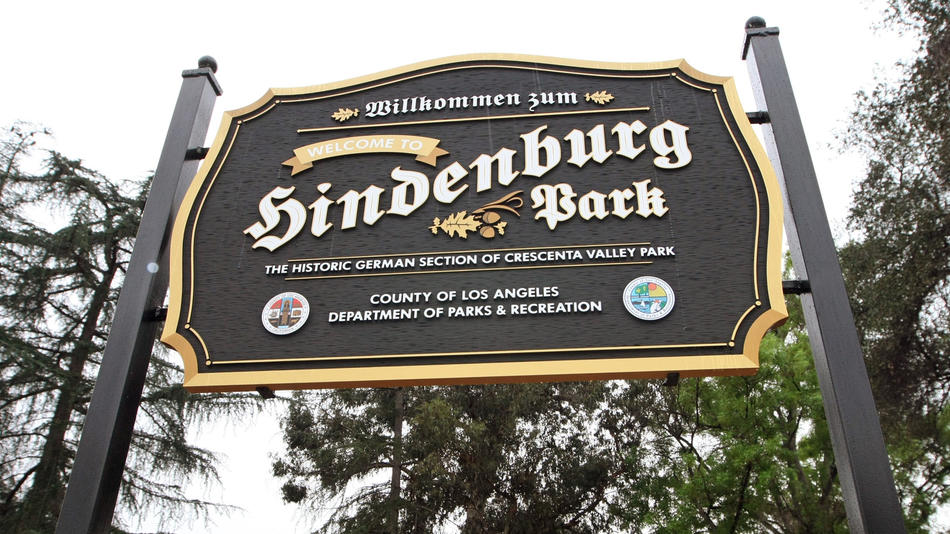 In February, Los Angeles County put up a sign for Hindenburg Park at the west end of Crescenta Valley Park in La Crescenta. The sign was paid for the Tri-Centennial Foundation, a German-heritage organization.