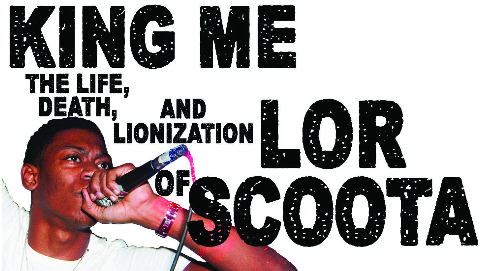 King Me: The life, death, and lionization of Lor Scoota
