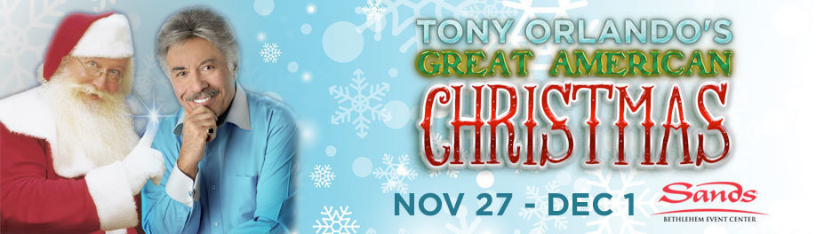 tony orlando 39 s great american christmas at sands bethlehem event center offering buy one get one. Black Bedroom Furniture Sets. Home Design Ideas
