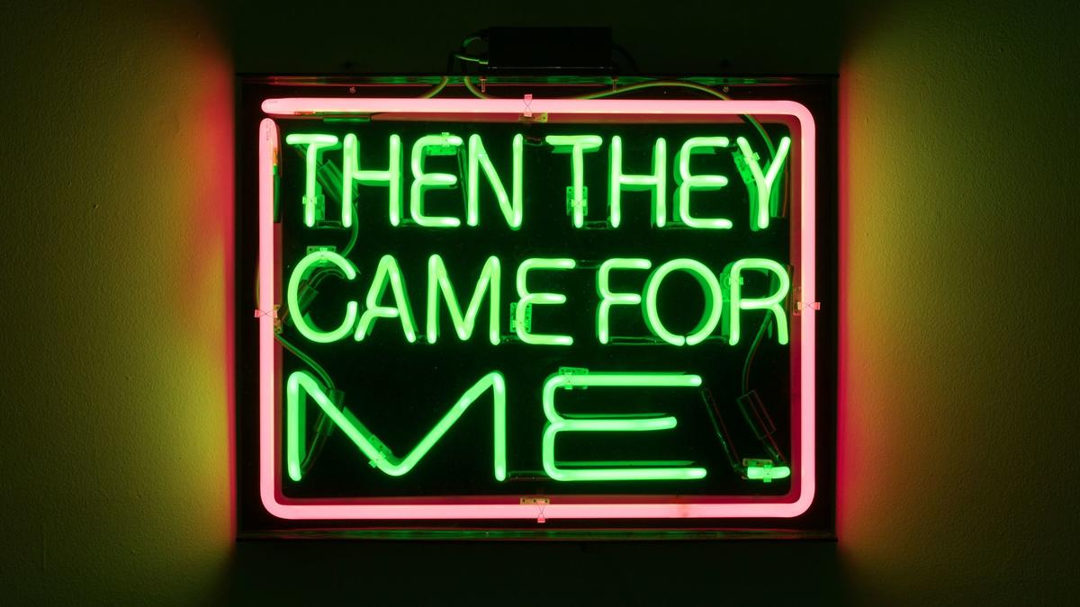 """Then They Came For Me,"" a neon work by L.A. artist Patrick Martinez appears at Charlie James Gallery in Los Angeles."