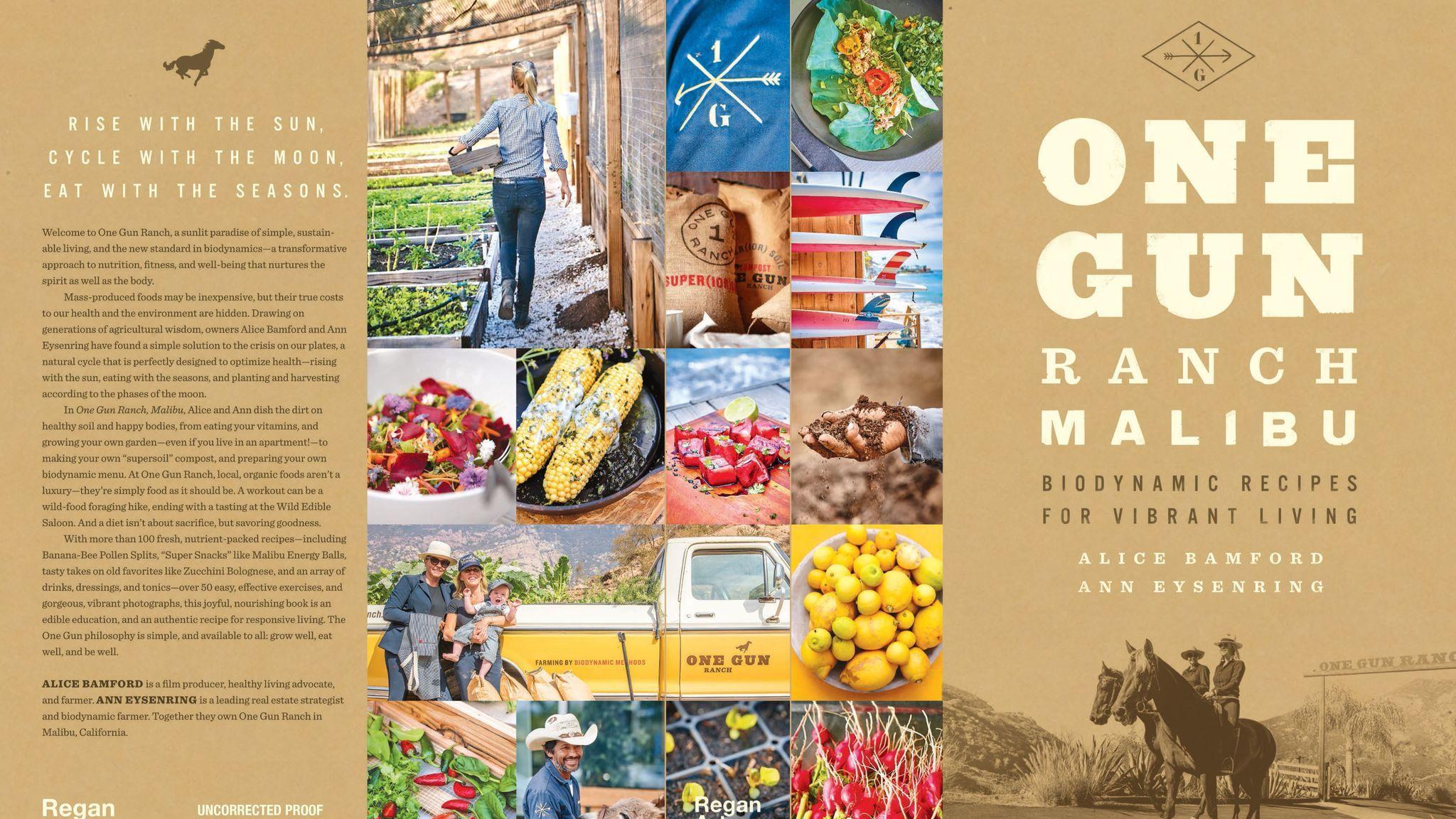 """One Gun Ranch Malibu: Biodynamic Recipes for Vibrant Living"" (Regan Arts, $40)"