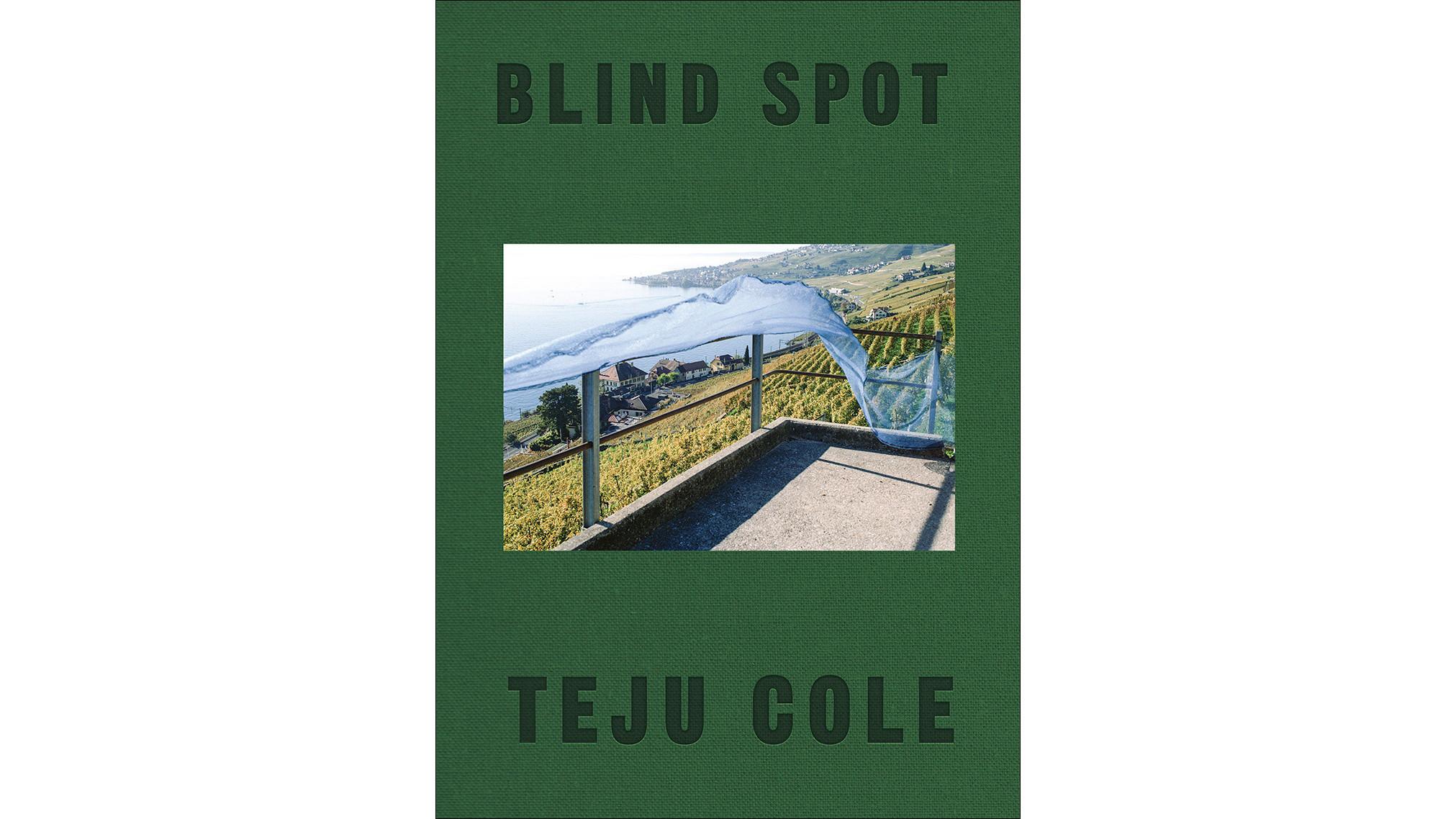 """Blind Spot"" by Teju Cole"