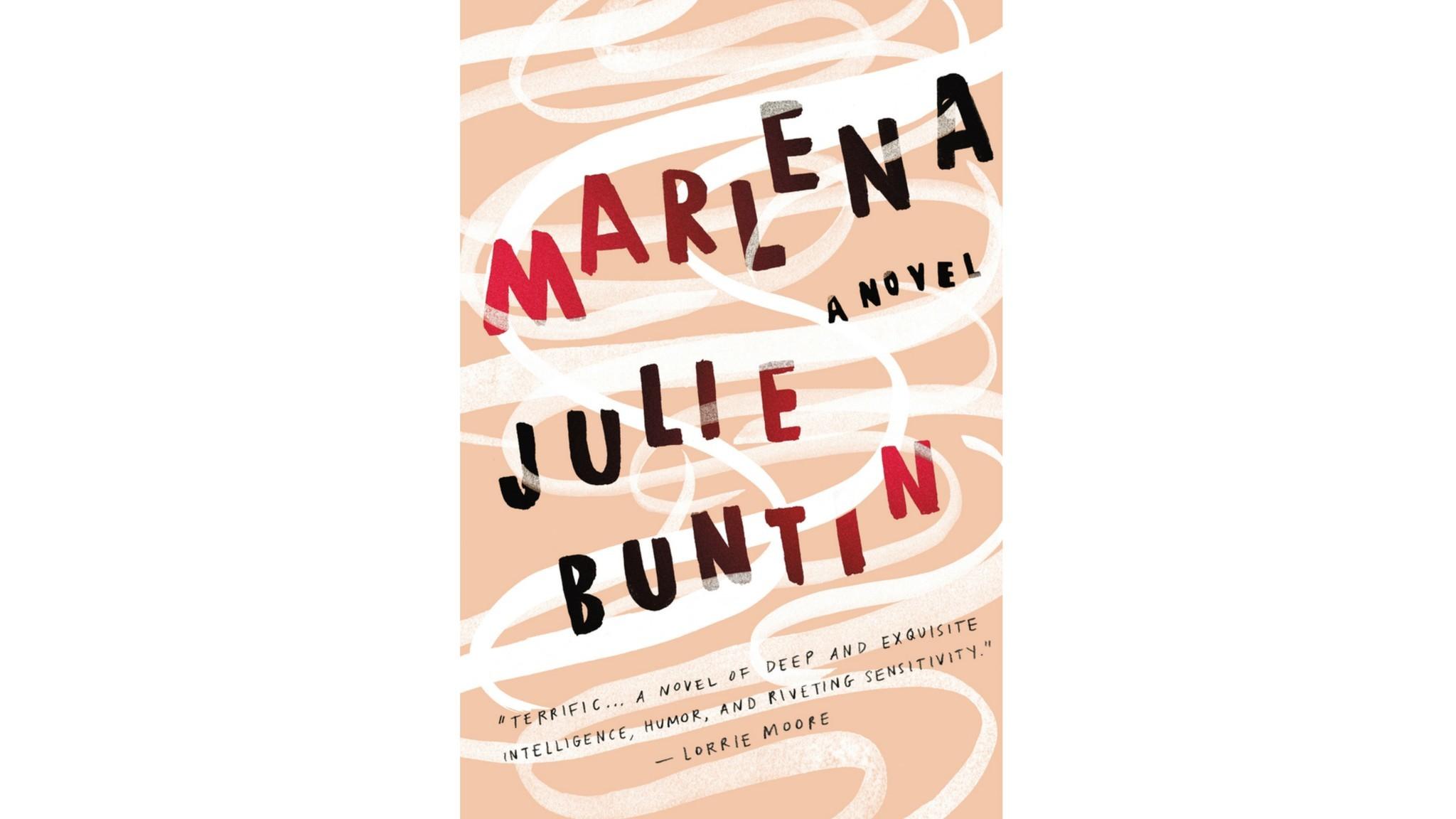 """""""Marlena,"""" by Julie Buntin"""