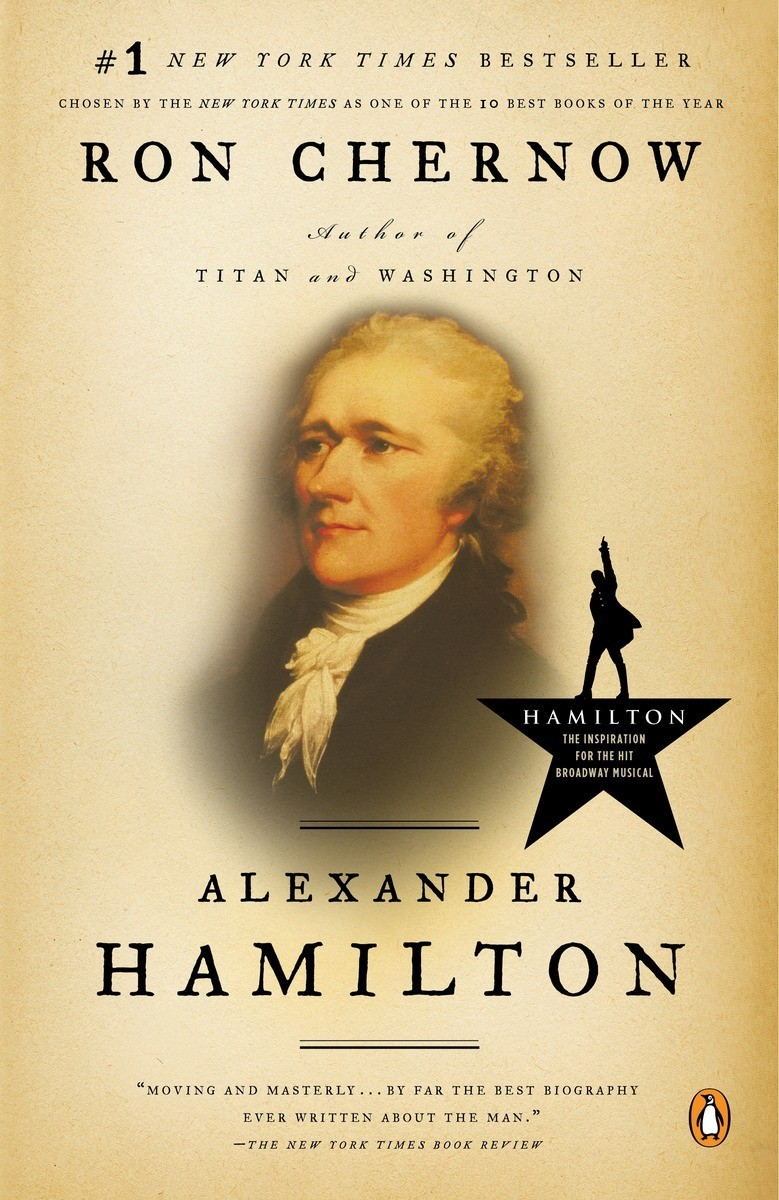 "The cover of Ron Chernow's book, which inspired Lin-Manuel Miranda's ""Hamilton."""